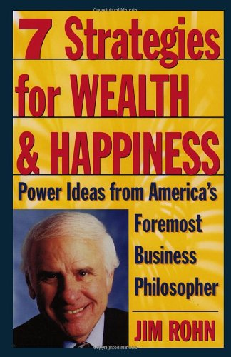 7-Strategies-for-Wealth-&-Happiness-Power-Ideas-from-America's-Foremost-Business-Philosopher-by-Jim-Rohn
