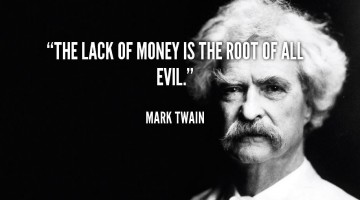 quote-Mark-Twain-the-lack-of-money-is-the-root