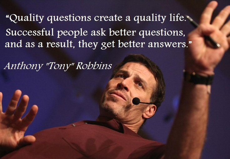 Successful-people-ask-better-questions-and-as-a-result-they-get-better-answers-Tony-Robbins