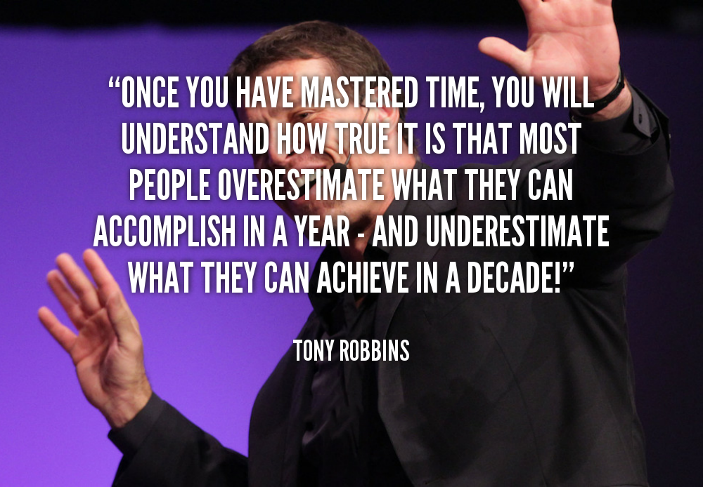 quote-Tony-Robbins-once-you-have-mastered-time-you-will